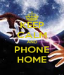 KEEP CALM AND PHONE HOME - Personalised Poster A4 size