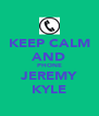 KEEP CALM AND PHONE JEREMY KYLE - Personalised Poster A4 size