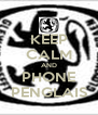 KEEP CALM AND PHONE PENGLAIS - Personalised Poster A4 size