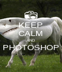 KEEP CALM AND PHOTOSHOP  - Personalised Poster A4 size