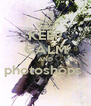 KEEP CALM AND photoshops   - Personalised Poster A4 size