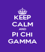 KEEP CALM AND PI CHI GAMMA - Personalised Poster A4 size