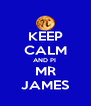 KEEP CALM AND PI  MR JAMES - Personalised Poster A4 size