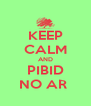 KEEP CALM AND PIBID NO AR  - Personalised Poster A4 size