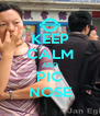 KEEP CALM AND PIC NOSE - Personalised Poster A4 size