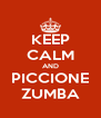 KEEP CALM AND PICCIONE ZUMBA - Personalised Poster A4 size