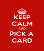 KEEP CALM AND PICK A CARD - Personalised Poster A4 size