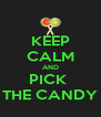 KEEP CALM AND PICK  THE CANDY - Personalised Poster A4 size
