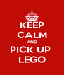 KEEP CALM AND PICK UP  LEGO - Personalised Poster A4 size