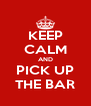 KEEP CALM AND PICK UP THE BAR - Personalised Poster A4 size