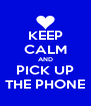 KEEP CALM AND PICK UP THE PHONE - Personalised Poster A4 size