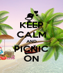 KEEP CALM AND PICNIC ON - Personalised Poster A4 size