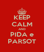 KEEP CALM AND PIDA e PARSOT - Personalised Poster A4 size