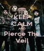 KEEP CALM AND Pierce The Veil - Personalised Poster A4 size