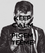 KEEP CALM AND PIGEM TEEME - Personalised Poster A4 size