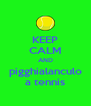KEEP CALM AND pigghialanculo a tennis - Personalised Poster A4 size