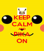 KEEP CALM AND PIKA ON - Personalised Poster A4 size