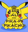 KEEP CALM AND PIKA-PI PIKACHU - Personalised Poster A4 size