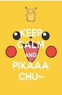 KEEP CALM AND PIKAAA CHU~ - Personalised Poster A4 size