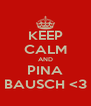 KEEP CALM AND PINA BAUSCH <3 - Personalised Poster A4 size
