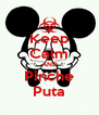 Keep Calm AND Pinche Puta - Personalised Poster A4 size