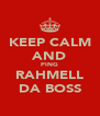 KEEP CALM AND PING RAHMELL DA BOSS - Personalised Poster A4 size