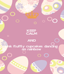 KEEP CALM AND pink fluffly cupcakes dancing  on rainbow - Personalised Poster A4 size
