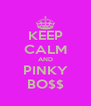 KEEP CALM AND PINKY BO$$ - Personalised Poster A4 size