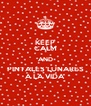 KEEP CALM AND PINTALES LUNARES A LA VIDA - Personalised Poster A4 size