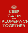 KEEP CALM AND PIPLUP&PACHI TOGETHER - Personalised Poster A4 size
