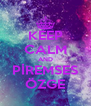 KEEP CALM AND PİREMSES ÖZGE - Personalised Poster A4 size