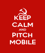 KEEP CALM AND PITCH MOBILE - Personalised Poster A4 size