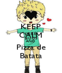 KEEP CALM AND Pizza de Batata - Personalised Poster A4 size