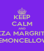 KEEP CALM AND PIZZA MARGRITA,  LEMONCELLOW. - Personalised Poster A4 size