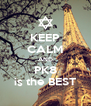 KEEP CALM AND PK8 is the BEST - Personalised Poster A4 size