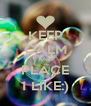 KEEP CALM AND PLACE 1 LIKE:) - Personalised Poster A4 size