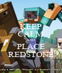 KEEP CALM AND PLACE REDSTONE - Personalised Poster A4 size