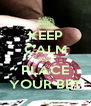 KEEP CALM AND PLACE YOUR BET - Personalised Poster A4 size