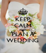 KEEP CALM AND PLAN A WEDDING - Personalised Poster A4 size