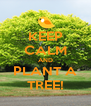 KEEP CALM AND PLANT A TREE! - Personalised Poster A4 size