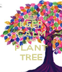 KEEP CALM AND PLANT TREE - Personalised Poster A4 size