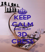 KEEP CALM AND PLAY 3D CHESS - Personalised Poster A4 size