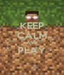 KEEP CALM AND PLAY  - Personalised Poster A4 size