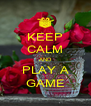 KEEP CALM AND PLAY A GAME - Personalised Poster A4 size