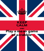 KEEP CALM AND Play a mean game of scrabble - Personalised Poster A4 size