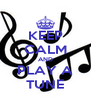 KEEP CALM AND PLAY A TUNE - Personalised Poster A4 size
