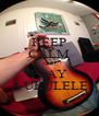 KEEP CALM AND PLAY A UKULELE - Personalised Poster A4 size
