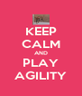 KEEP CALM AND PLAY AGILITY - Personalised Poster A4 size