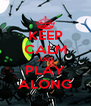 KEEP CALM AND PLAY ALONG - Personalised Poster A4 size
