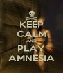 KEEP CALM AND PLAY AMNESIA - Personalised Poster A4 size